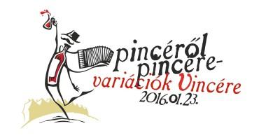 Pincéről Pincére Variációk Vincére 2016.01.23.